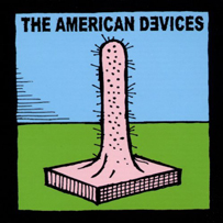 The American Devices: The American Devices