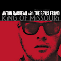 Anton Barbeau with The Bevis Frond: King Of Missouri
