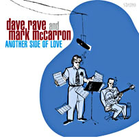 Dave Rave and Mark McCarron: Another Side Of Love